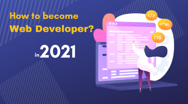 How To Become A Web Developer in 2021