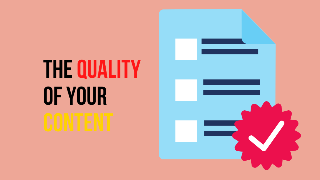 the quality of your content