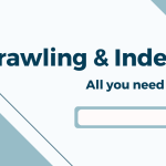 Crawling & Indexing All you need to know