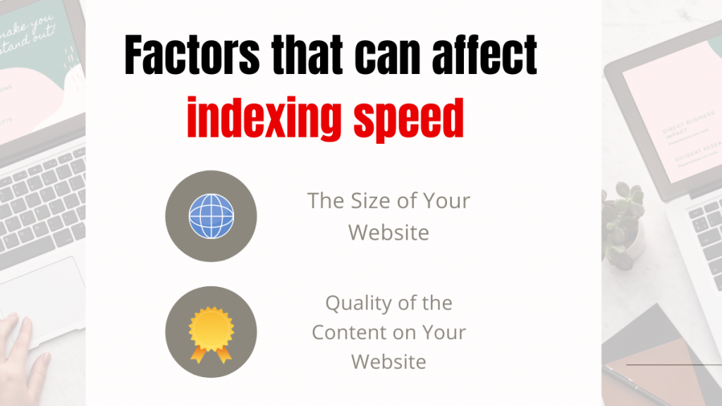 Factors that can affect indexing speed