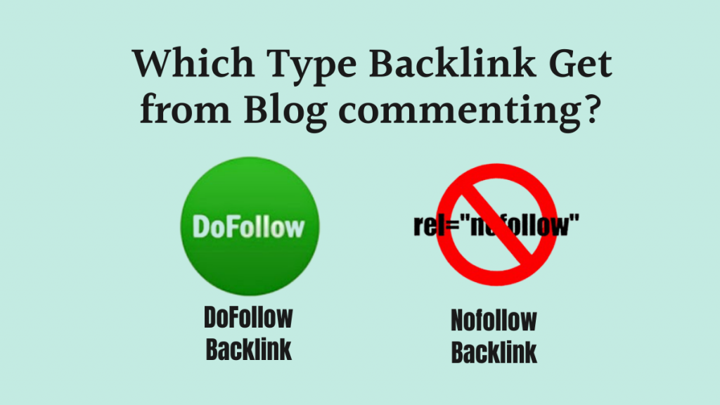Which Type Backlink Get from Blog commenting