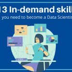 13 In-demand skills you need to become a Data Scientist