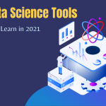 Best Data Science Tools to Learn in 2021