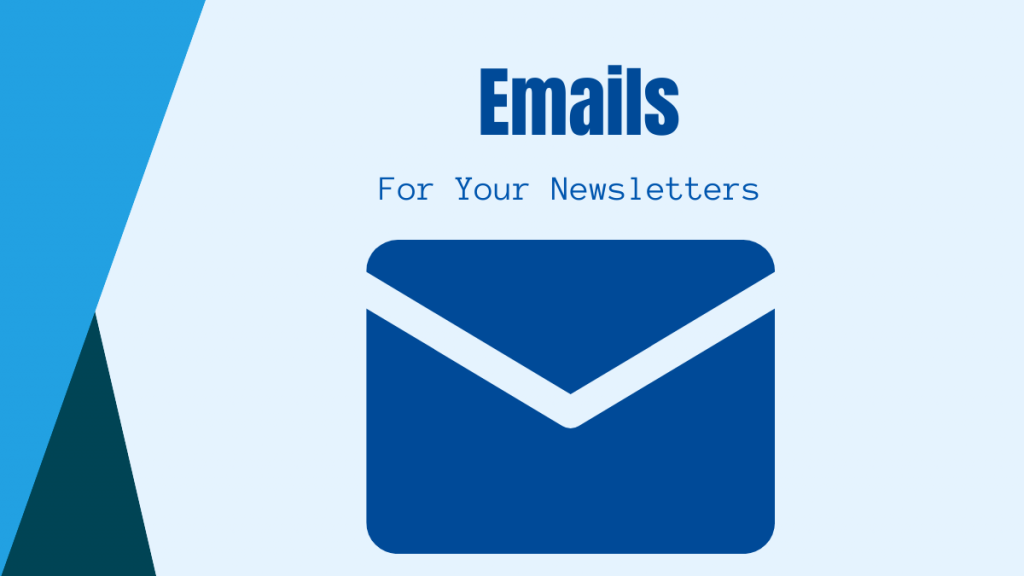 Emails For Your Newsletters