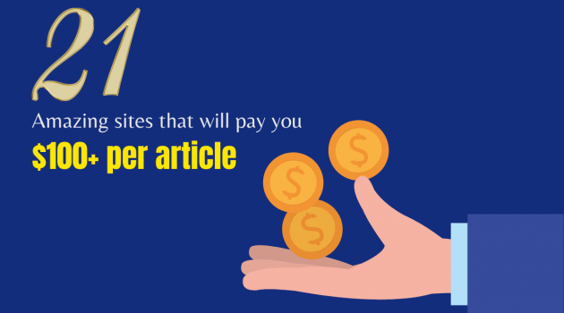 21 Amazing sites that will pay you $100+ per article