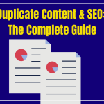 Duplicate Content and SEO The Complete Guide