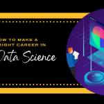 How to make a bright career in Data Science