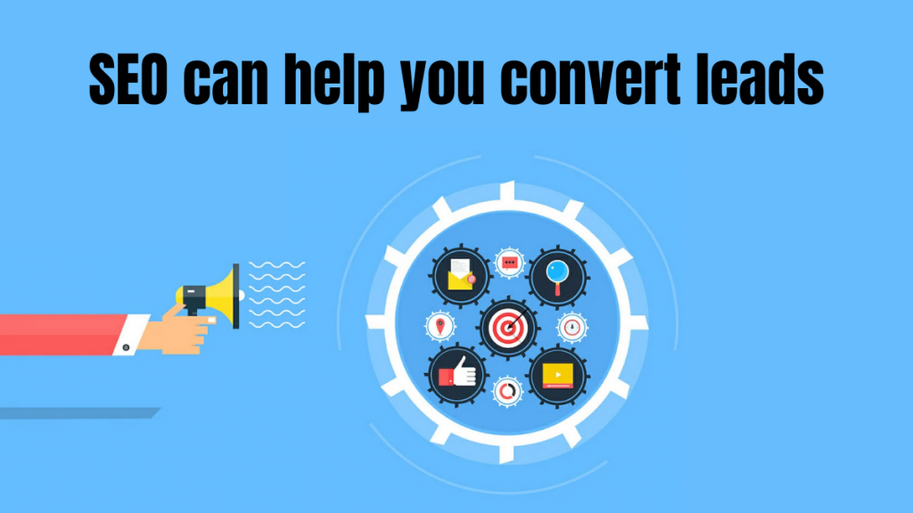 SEO can help you convert leads